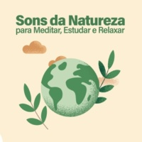 Sons da Natureza Sons da Natureza para Acalmar e Relaxar