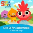 Super Simple Songs Let's Go for a Walk Outside & More Kids Songs