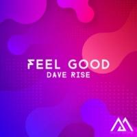 Dave Rise Feel Good
