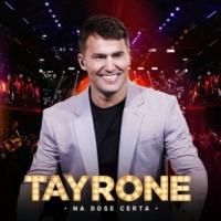Tayrone Na Dose Certa [Ao Vivo / Vol. 1]
