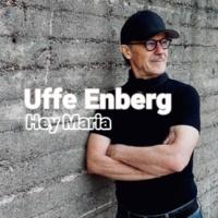 Uffe Enberg Hey Maria