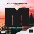Max Lean & Lucas Butler Lonely (MUNICH MONSTRS Remix)
