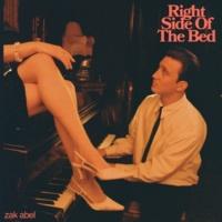 ザック・エイベル Right Side Of The Bed