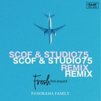 PANORAMA FAMILY FRESH(feat.Sequick[SCOF remix & STUDIO75 remix])
