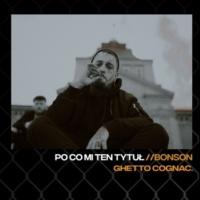 Bonson/Ghetto Cognac Po Co Mi Ten Tytuł