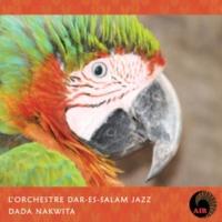 L'orchestre Dar-Es-Salaam Dada Nakwita