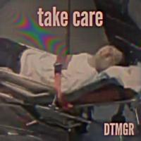 DTMGR take care