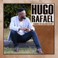 Hugo Rafael Canções de Valéria Velho