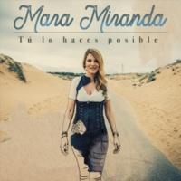 Mara Miranda Tú Lo Haces Posible