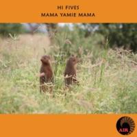 The Hi-Fives Mama Yamle Mama