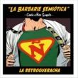 La Barbarie Semiótica La Retroguaracha: La Barbarie Semiótica Canta a Ñico Saquito