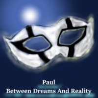 Paulパウル Between Dreams And Reality