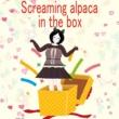 荒木パカ(alaki paca) Screaming alpaca in the box