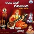 Mysore Ramachandrachar Endu Yenage Govinda