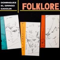 Alfredo Dominguez Folklore (feat.El Gringo/Ernesto Cavour)