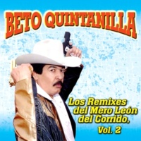 Beto Quintanilla Los Remixes del Mero Leon del Corrido, Vol. 2 (Remix)