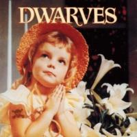 The Dwarves Thank Heaven for Little Girls