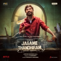 Santhosh Narayanan Jagame Thandhiram (Original Motion Picture Soundtrack)