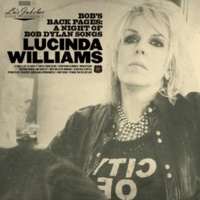 Lucinda Williams Bob's Back Pages: A Night of Bob Dylan Songs
