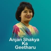 Anjan Shakya Anjan Shakya Ka Geetharu