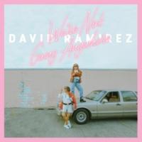 David Ramirez We're Not Going Anywhere
