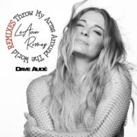 LeAnn Rimes Throw My Arms Around the World (Dave Audé Remix)