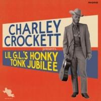 Charley Crockett Lil G.L.'s Honky Tonk Jubilee