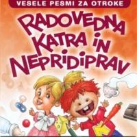 Radovedna Katra in Nepridiprav Vesele pesmi za otroke