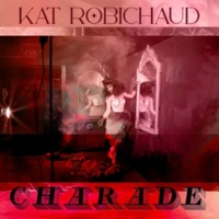 Kat Robichaud Charade