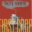 Crazed Farmers First Crop
