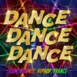 Various Artists DANCE DANCE DANCE -EDM, BOUNCE, HIPHOP, TRANCE- SNS洋楽ヒットBGM