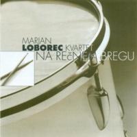 Marjan Loborec Quartet Na rečnem bregu