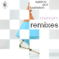 Karpov Not Kasparov Memory (Remixes)
