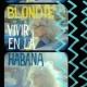 Blondie Vivir en la Habana (Live from Havana, 2019)