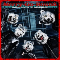 MAN WITH A MISSION Merry-Go-Round