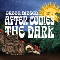 Green Diesel After Comes the Dark