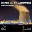 drexell & The Accomplice Particle Tracks, Vol. 1