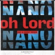 Nano Oh Lord [Day Mix]