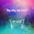 Chayumu You only live once!