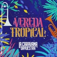 La Caravana Orquestra Vereda Tropical