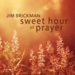 ジム・ブリックマン Sweet Hour of Prayer