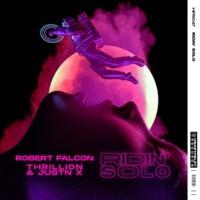 Robert Falcon, THRILLION & JUSTN X Ridin' Solo