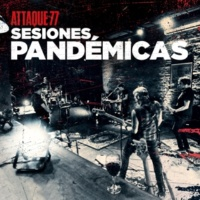 Attaque 77 Arrancacorazones (Sesiones Pandémicas)