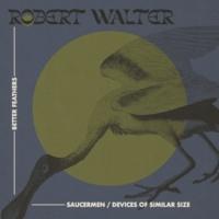 Robert Walter Saucermen / Devices of Similar Size