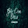Opal Giờ Còn Đâu (feat. Minant)