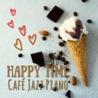 Relaxing Piano Crew Happy Time Cafe Jazz Piano