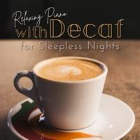 Relax α Wave 眠れない夜にゆったり味わうデカフェとリラックスピアノ