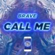 Brave CALL ME