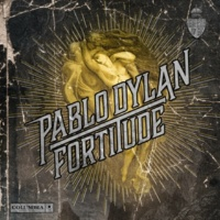 Pablo Dylan Fortitude