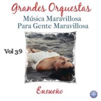 Various Artists Grandes Orquestas - Música Maravillosa para Gente Maravillosa Vol. 39 - Ensueño